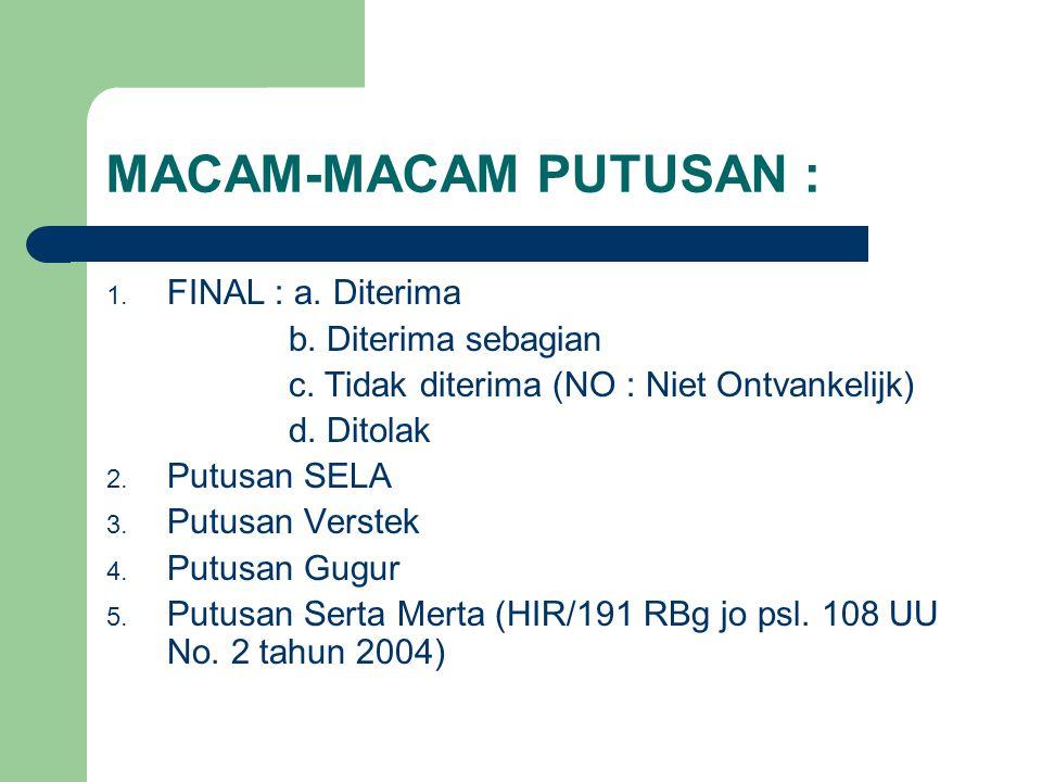 MACAM-MACAM PUTUSAN : 1.FINAL : a. Diterima b. Diterima sebagian c.