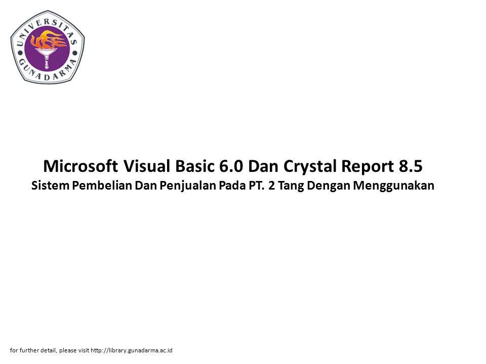 Microsoft Visual Basic 6.0 Dan Crystal Report 8.5 Sistem Pembelian Dan Penjualan Pada PT.