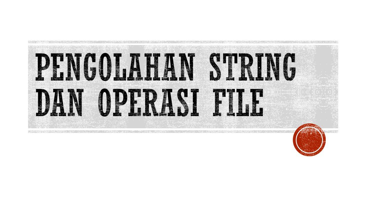 String adalah sederetan karakter yang diapit dalam tanda kutip Sifat string  String adalah list karakter  Urutan mempengaruhi  Panjang tidak terbatas  Bisa berisi karakter kosong