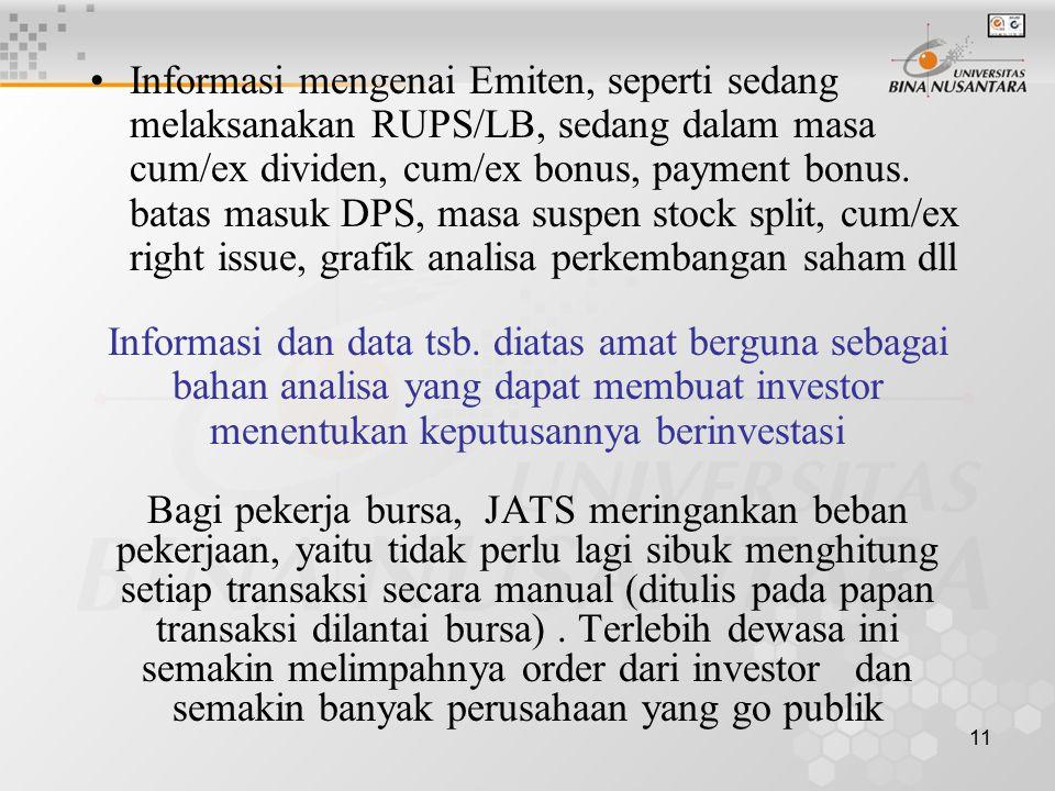 11 Informasi mengenai Emiten, seperti sedang melaksanakan RUPS/LB, sedang dalam masa cum/ex dividen, cum/ex bonus, payment bonus. batas masuk DPS, mas