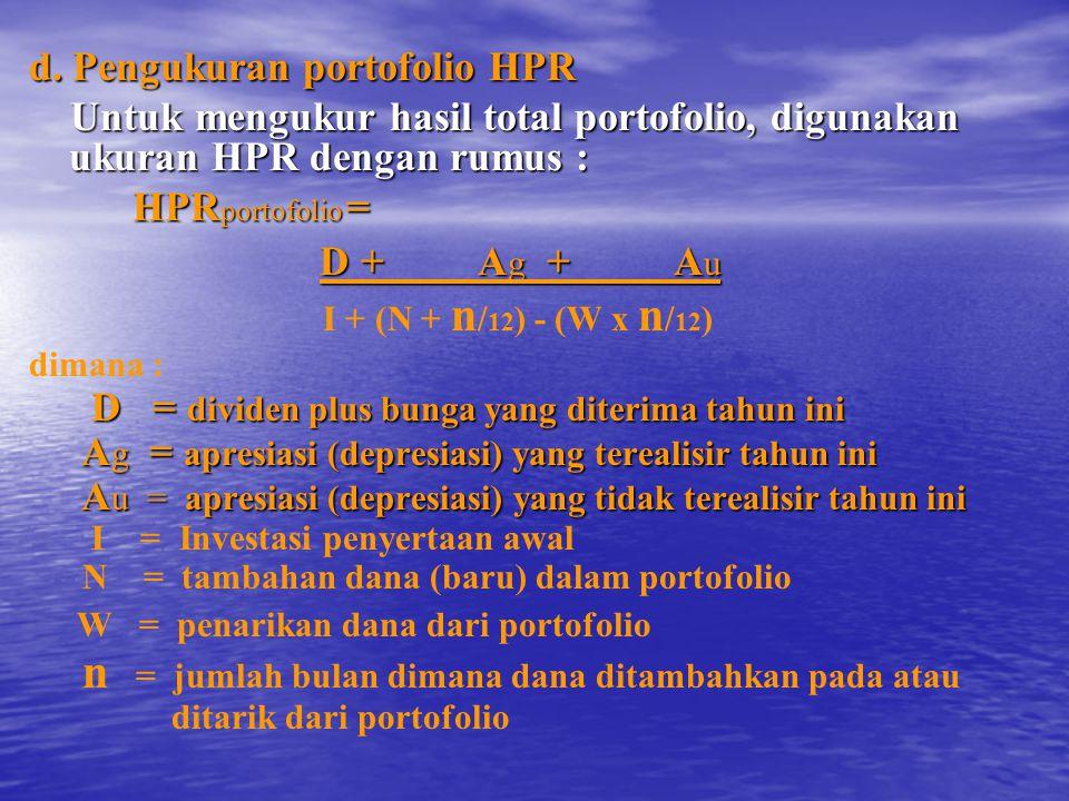 d. Pengukuran portofolio HPR Untuk mengukur hasil total portofolio, digunakan ukuran HPR dengan rumus : Untuk mengukur hasil total portofolio, digunak