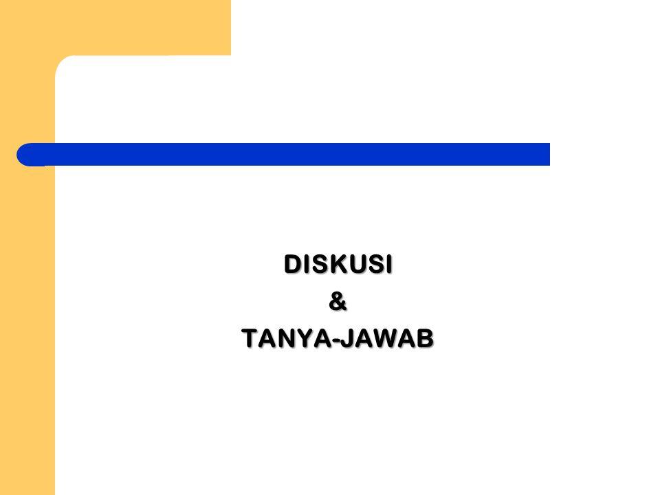 DISKUSI&TANYA-JAWAB