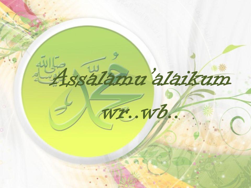 Assalamu'alaikum wr..wb..