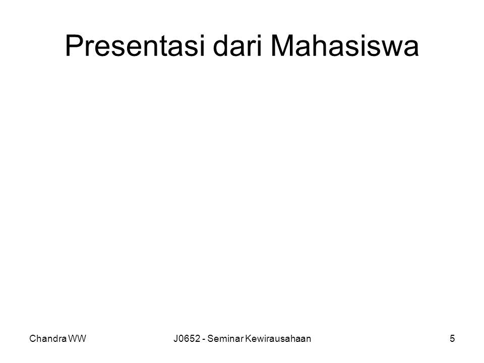 Chandra WWJ0652 - Seminar Kewirausahaan5 Presentasi dari Mahasiswa