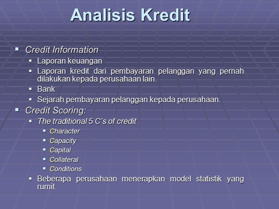  Credit Information  Laporan keuangan  Laporan kredit dari pembayaran pelanggan yang pernah dilakukan kepada perusahaan lain.
