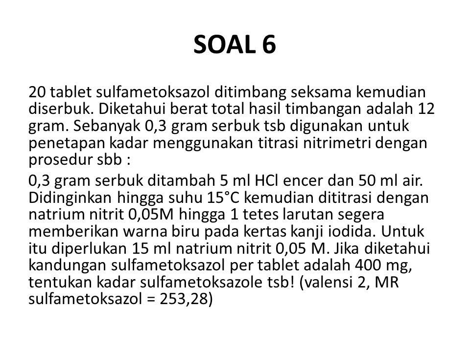 SOAL 6 20 tablet sulfametoksazol ditimbang seksama kemudian diserbuk.