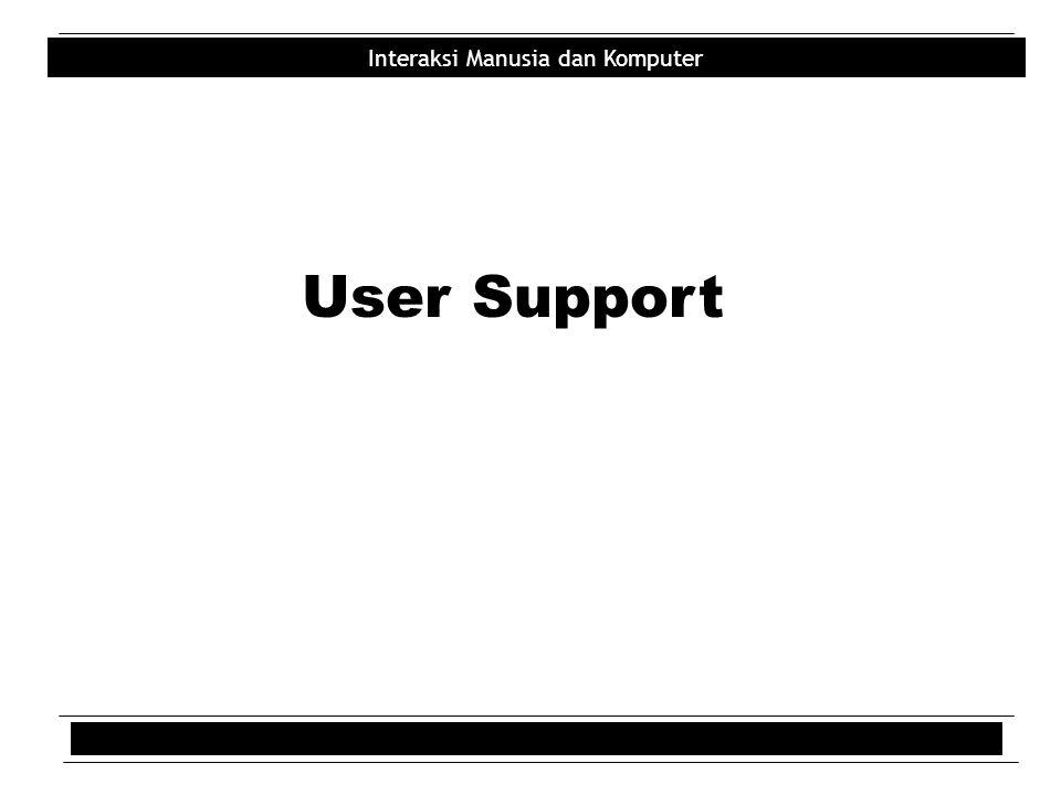 Interaksi Manusia dan Komputer User Support