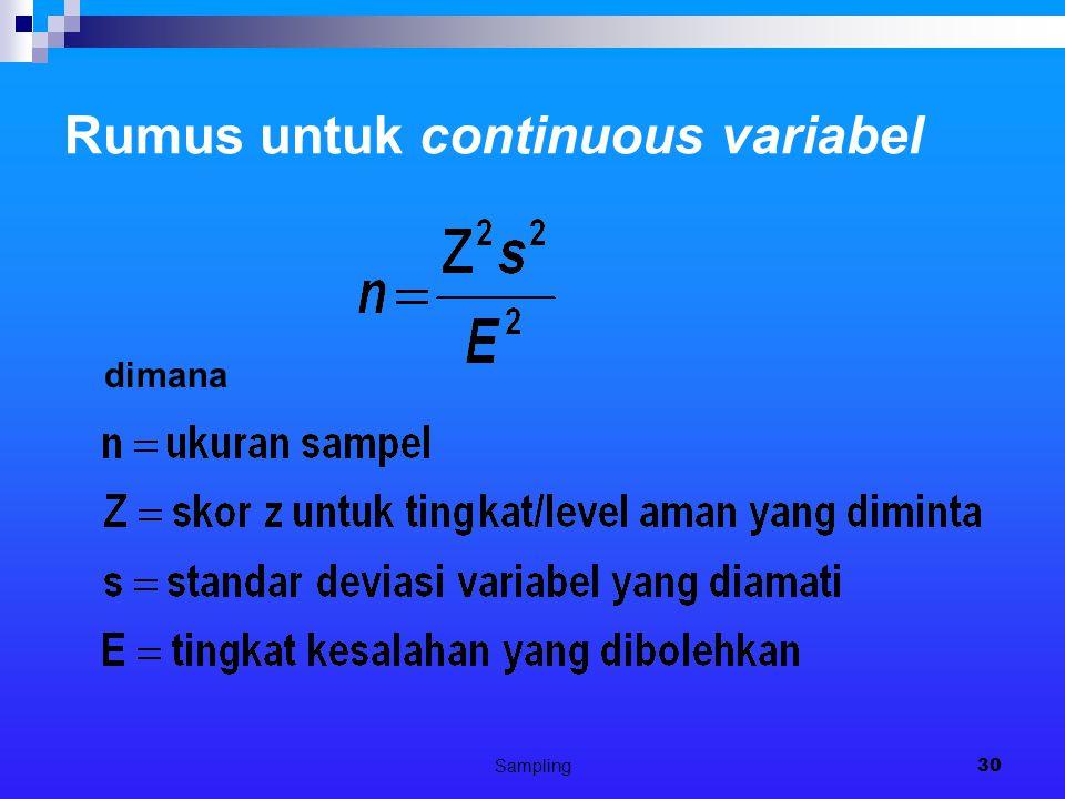 Sampling30 Rumus untuk continuous variabel dimana