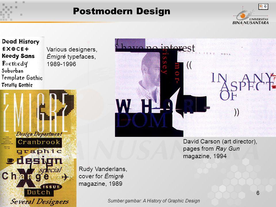 6 Postmodern Design Sumber gambar: A History of Graphic Design Rudy Vanderlans, cover for Émigré magazine, 1989 Various designers, Émigré typefaces, 1