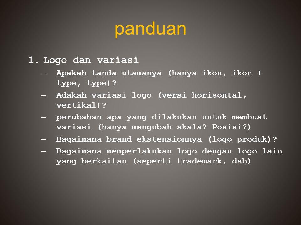 panduan 1.Logo dan variasi – Apakah tanda utamanya (hanya ikon, ikon + type, type)? – Adakah variasi logo (versi horisontal, vertikal)? – perubahan ap