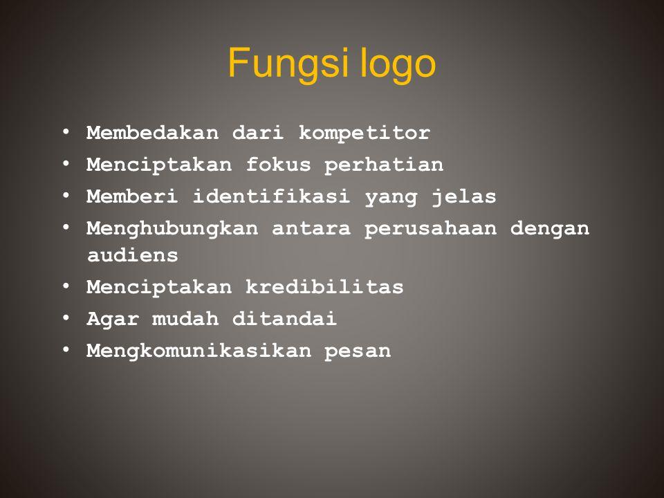 Fungsi logo Membedakan dari kompetitor Menciptakan fokus perhatian Memberi identifikasi yang jelas Menghubungkan antara perusahaan dengan audiens Menc
