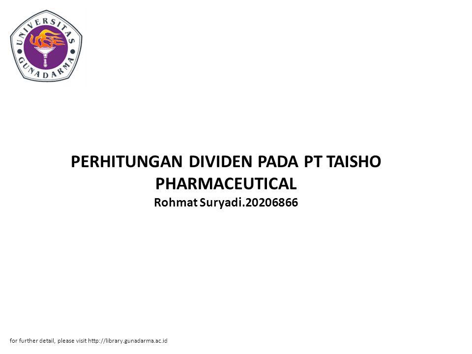 Abstrak ABSTRAK Rohmat Suryadi.20206866 PERHITUNGAN DIVIDEN PADA PT TAISHO PHARMACEUTICAL INDONESIA TBK PI.