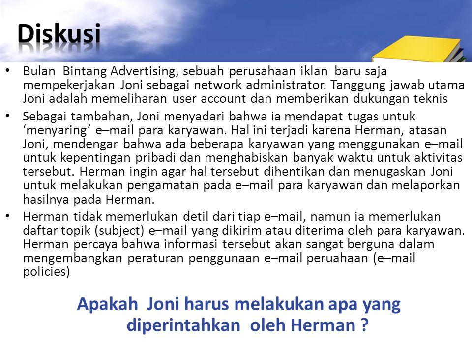 Bulan Bintang Advertising, sebuah perusahaan iklan baru saja mempekerjakan Joni sebagai network administrator.