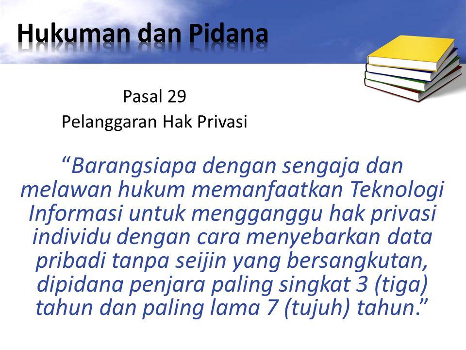 Privasi Fisik – Hak seseorang untuk mencegah seseorang yang tak dikehendaki terhadap waktu, ruang, properti (hak milik).