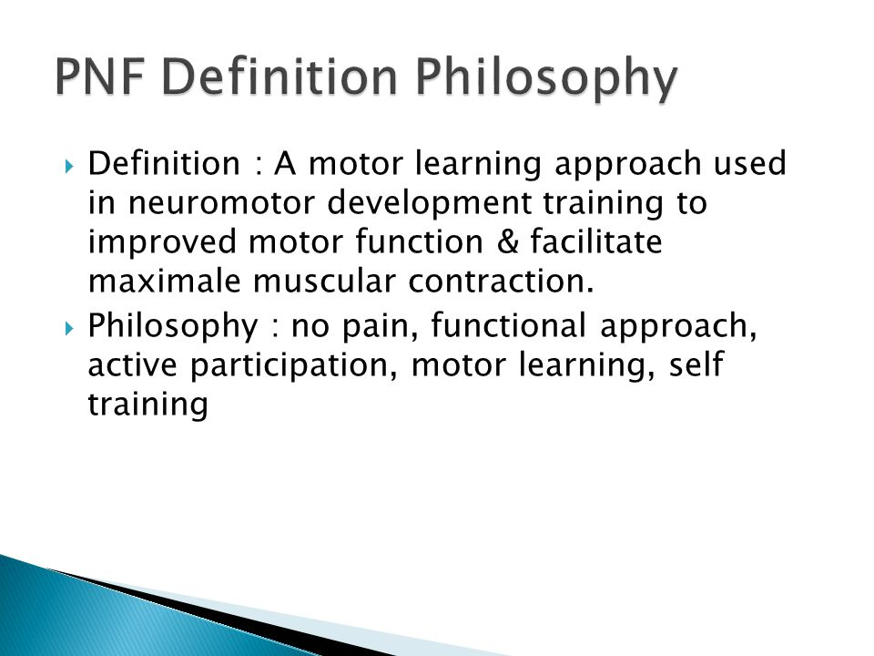  Definition : A motor learning approach used in neuromotor development training to improved motor function & facilitate maximale muscular contraction.