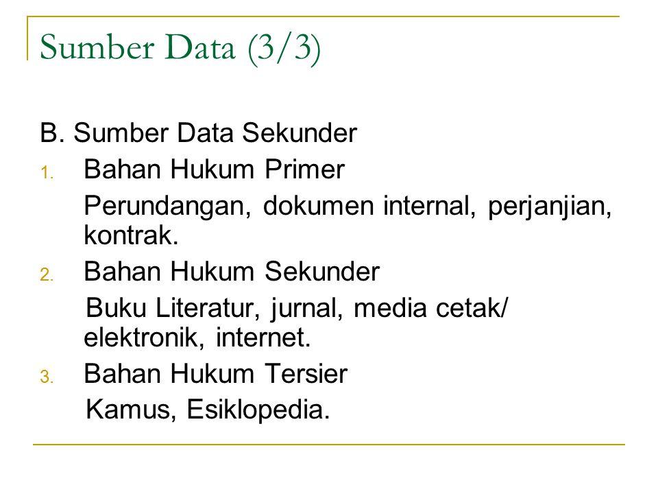 Sumber Data (3/3) B. Sumber Data Sekunder 1.