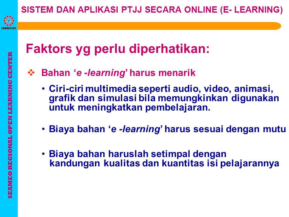 SEAMEO REGIONAL OPEN LEARNING CENTER SISTEM DAN APLIKASI PTJJ SECARA ONLINE (E- LEARNING) Teks harus lebih mudah dibaca, ringkas dan padat, serta warn