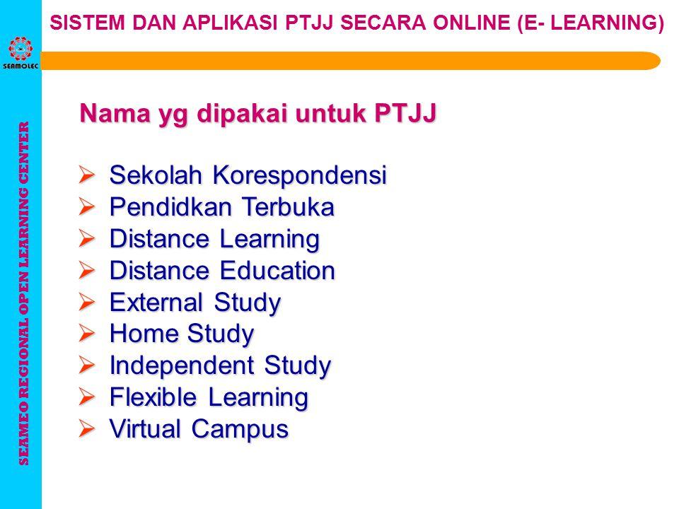SEAMEO REGIONAL OPEN LEARNING CENTER SISTEM DAN APLIKASI PTJJ SECARA ONLINE (E- LEARNING) 'e-Learning' adalah cara pengajaran dan pembelajaran yang me