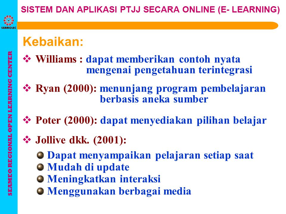 SEAMEO REGIONAL OPEN LEARNING CENTER SISTEM DAN APLIKASI PTJJ SECARA ONLINE (E- LEARNING) 1.