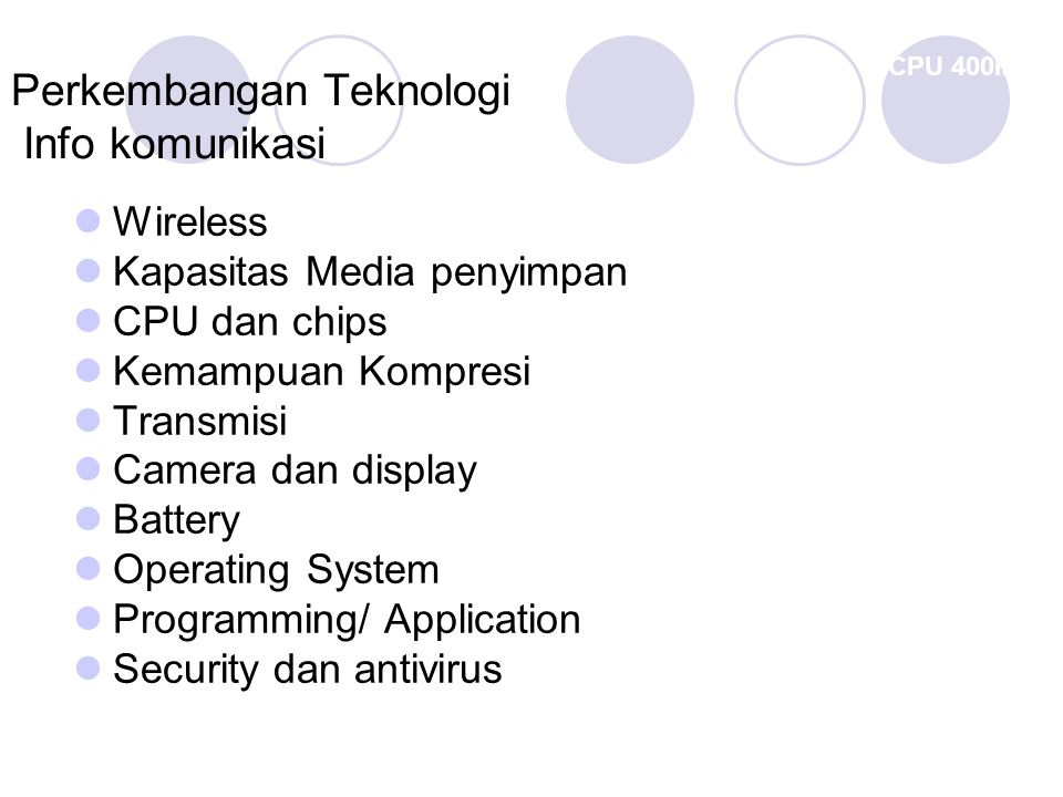 DataComm Voice/VideoComm Call/Video Conference Chatting SMS Browsing internet Email Download/upload Transfer file Transaction Akses Global & Global Roaming Fenomena Kemajuan Teknologi Informasi & Komunikasi