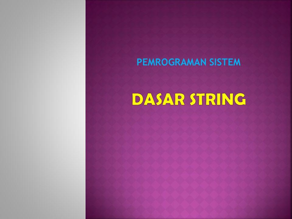  Variabel string diberi nilai awal seperti variabel lain.