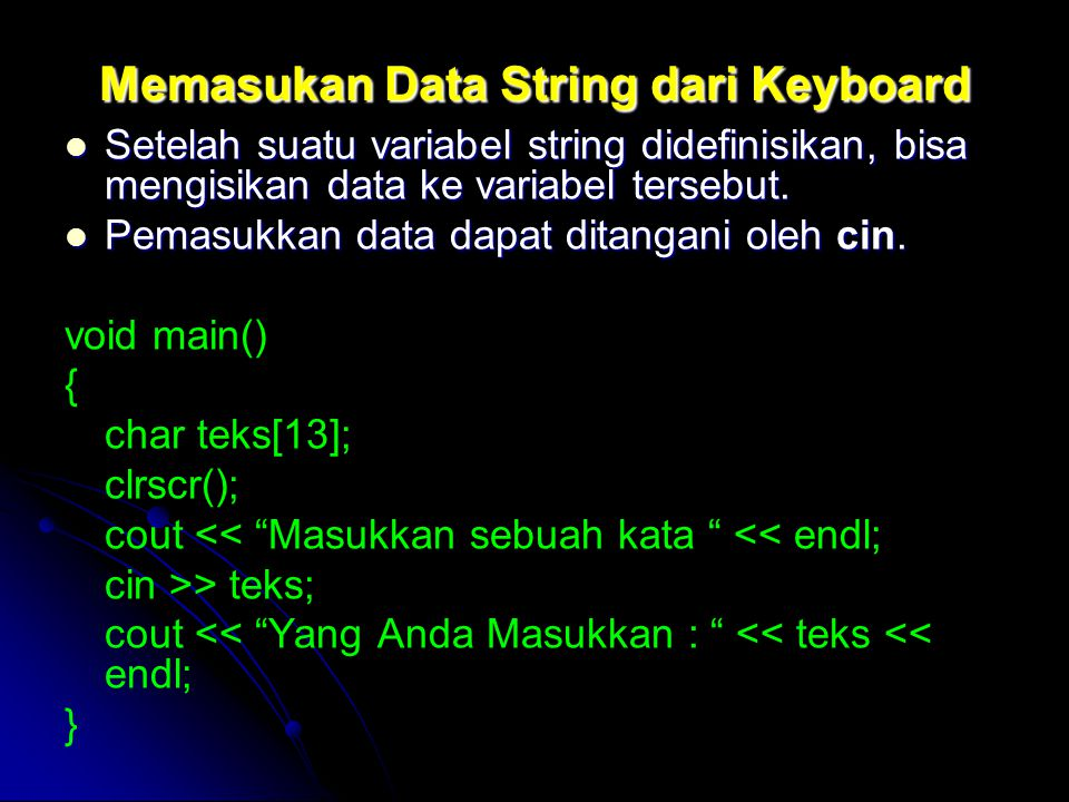 Void main() { char teks[] = C++ ; char data[25]; strcpy(data, teks); cout << Isi data = << data<< endl; }
