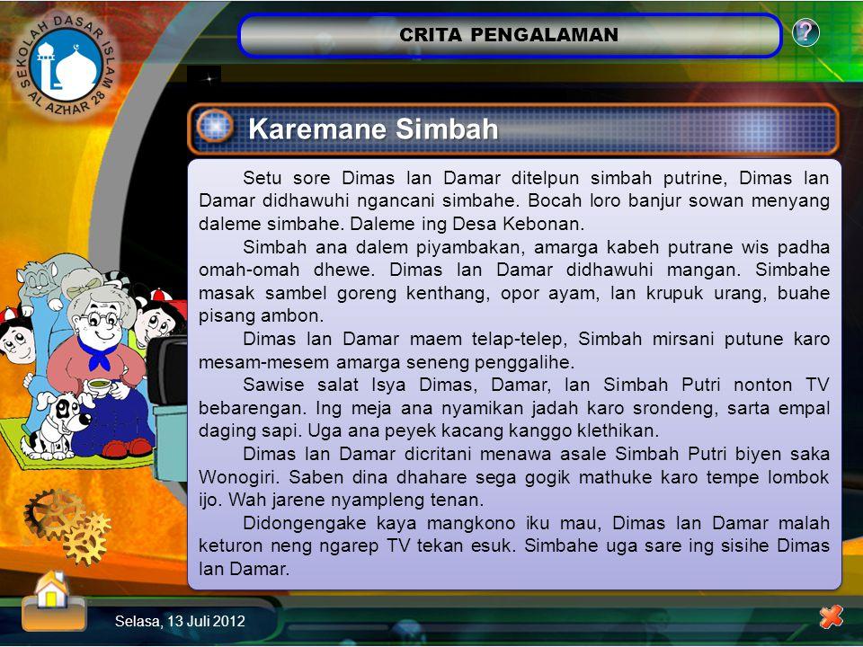 CRITA PENGALAMAN Selasa, 13 Juli 2012