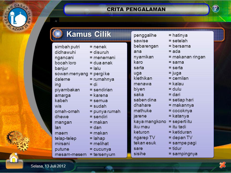 CRITA PENGALAMAN Selasa, 13 Juli 2012 .