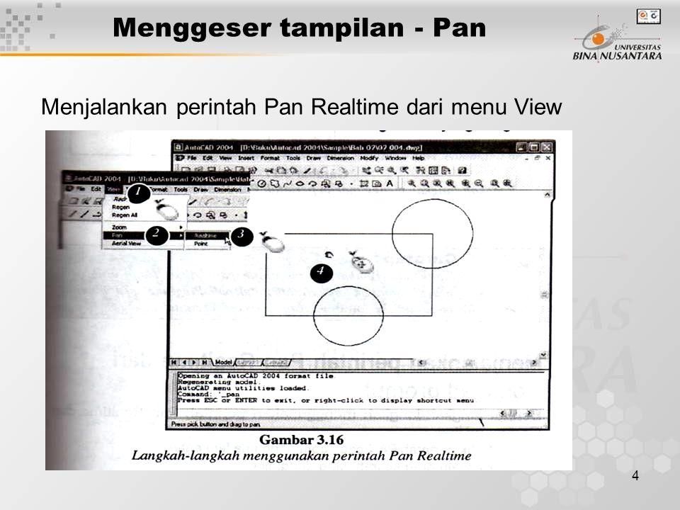 5 Menggeser tampilan - Pan Menjalankan perintah Pan Realtime dari menu toolbar standard