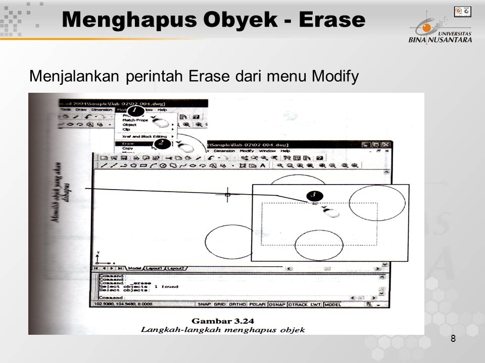 8 Menghapus Obyek - Erase Menjalankan perintah Erase dari menu Modify