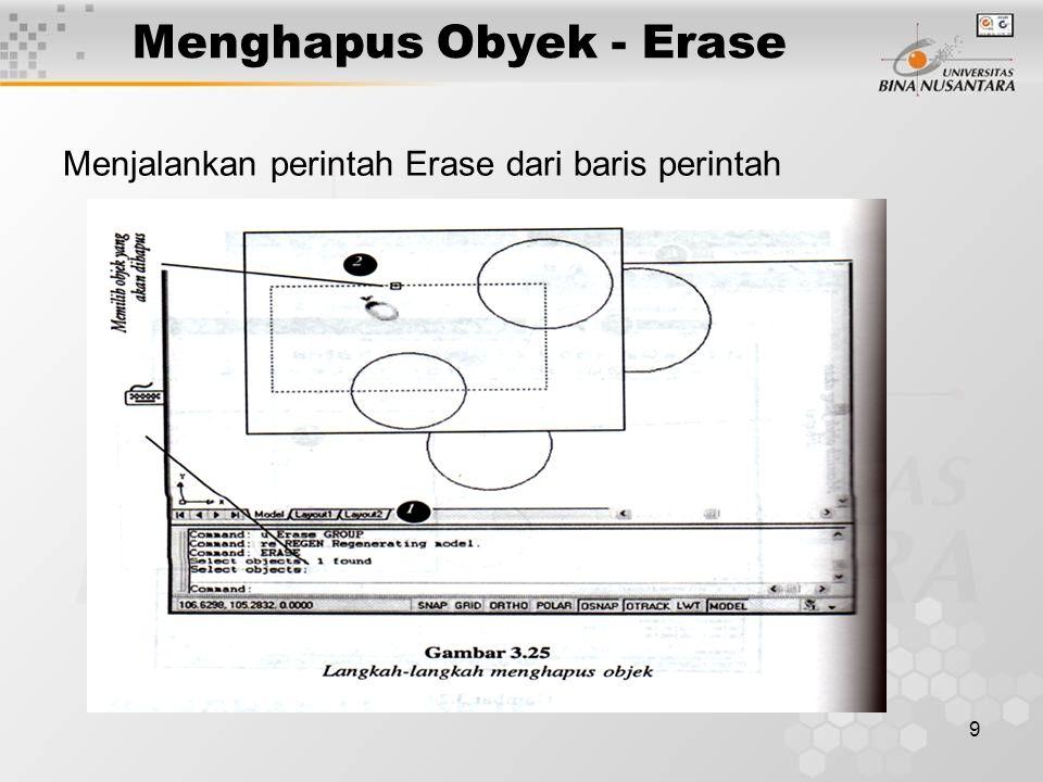 9 Menghapus Obyek - Erase Menjalankan perintah Erase dari baris perintah