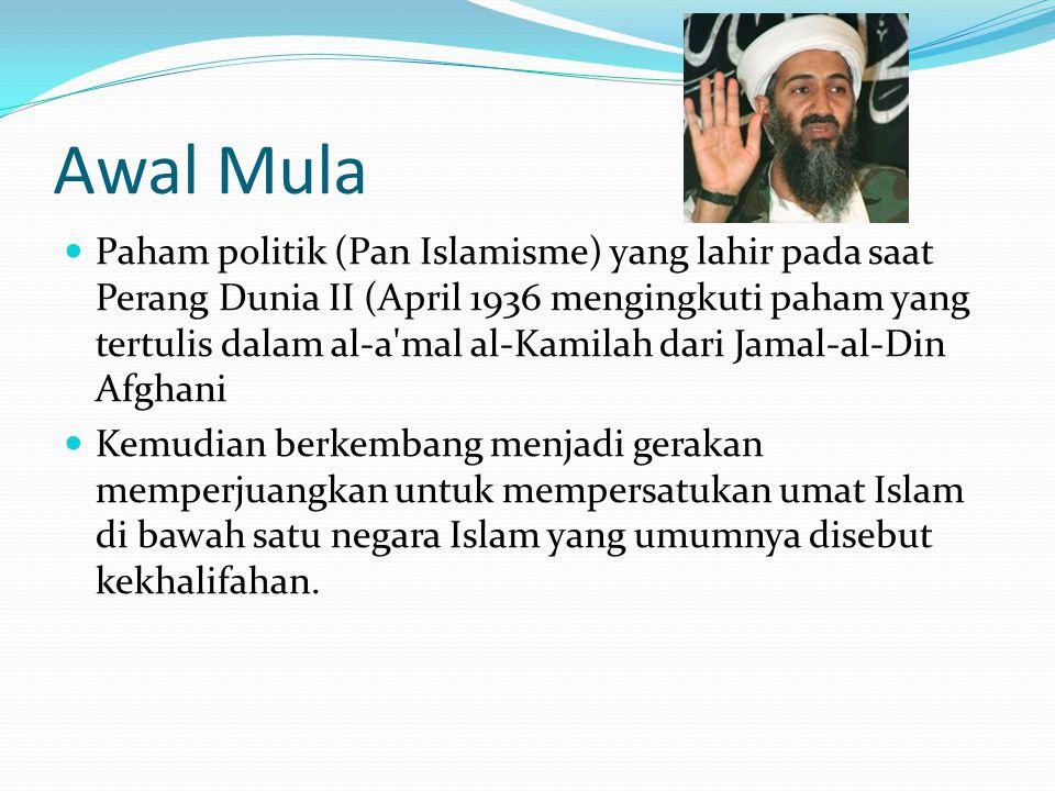 Awal Mula Paham politik (Pan Islamisme) yang lahir pada saat Perang Dunia II (April 1936 mengingkuti paham yang tertulis dalam al-a'mal al-Kamilah dar