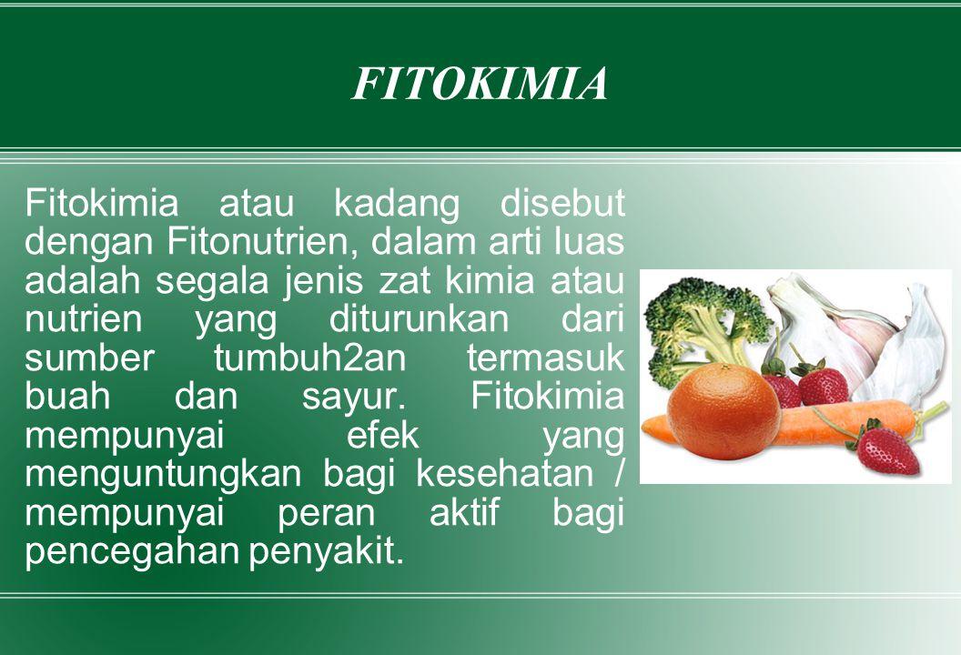 FITOKIMIA Fitokimia atau kadang disebut dengan Fitonutrien, dalam arti luas adalah segala jenis zat kimia atau nutrien yang diturunkan dari sumber tum