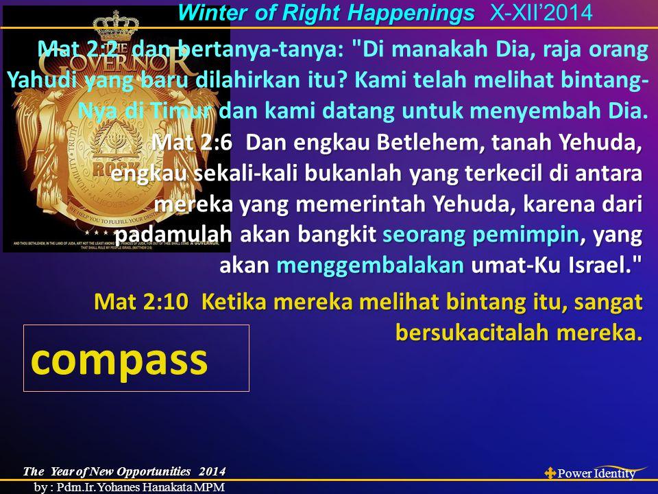 Mik 5:1 Tetapi engkau, hai Betlehem Efrata, hai yang terkecil di antara kaum-kaum Yehuda, dari padamu akan bangkit bagi-Ku seorang yang akan memerintah Israel, yang permulaannya sudah sejak purbakala, sejak dahulu kala.