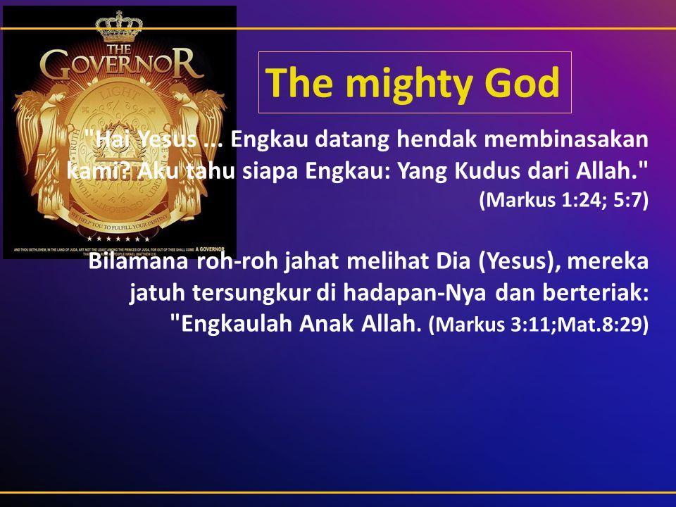 Mat_12:28 Tetapi jika Aku mengusir setan dengan kuasa Roh Allah, maka sesungguhnya Kerajaan Allah sudah datang kepadamu.