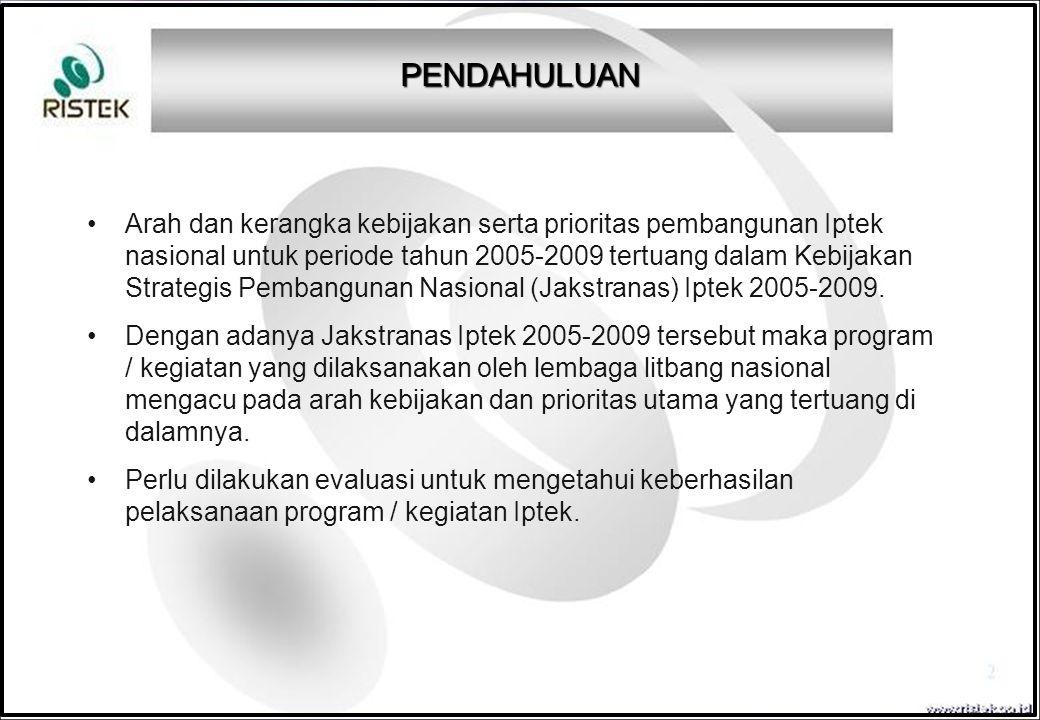 Arah dan kerangka kebijakan serta prioritas pembangunan Iptek nasional untuk periode tahun 2005-2009 tertuang dalam Kebijakan Strategis Pembangunan Na