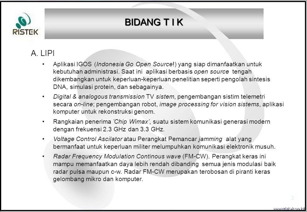 A. LIPI Aplikasi IGOS (Indonesia Go Open Source!) yang siap dimanfaatkan untuk kebutuhan administrasi. Saat ini aplikasi berbasis open source tengah d