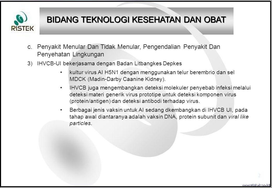 c. Penyakit Menular Dan Tidak Menular, Pengendalian Penyakit Dan Penyehatan Lingkungan 3)IHVCB-UI bekerjasama dengan Badan Litbangkes Depkes kultur vi