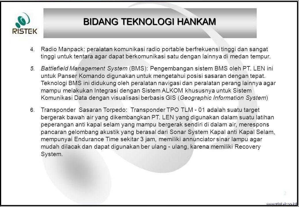 4. Radio Manpack: peralatan komunikasi radio portable berfrekuensi tinggi dan sangat tinggi untuk tentara agar dapat berkomunikasi satu dengan lainnya