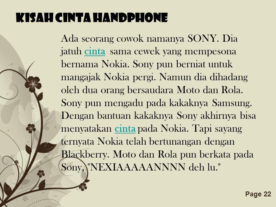 Free Powerpoint TemplatesPage 22 Kisah cinta handphone Ada seorang cowok namanya SONY.