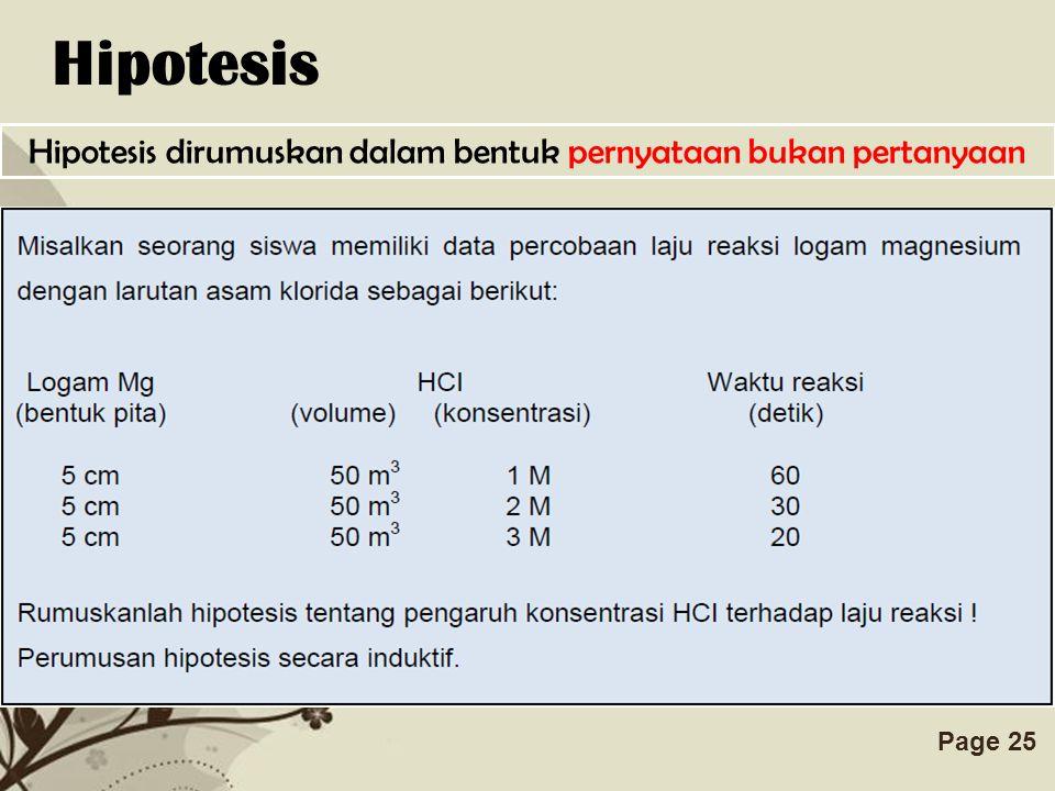 Free Powerpoint TemplatesPage 25 Hipotesis Hipotesis dirumuskan dalam bentuk pernyataan bukan pertanyaan