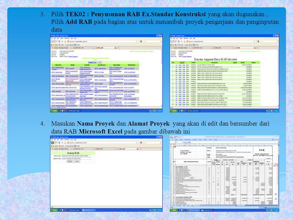 3.Pilih TEK02 : Penyusunan RAB Ex.Standar Konstruksi yang akan dugunakan, Pilih Add RAB pada bagian atas untuk menambah proyek pengerjaan dan penginpu