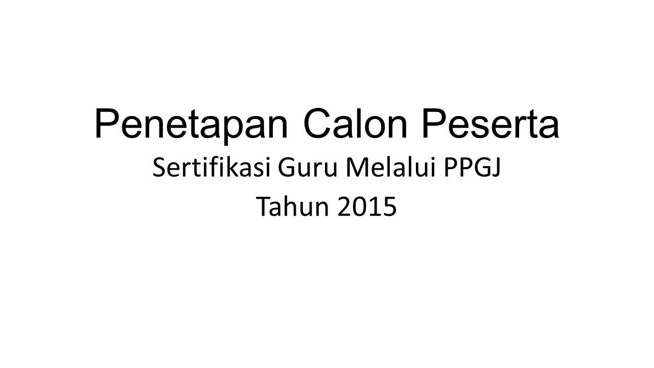 Kategori Calon Peserta 1.Tidak Lulus PLPG 2014.
