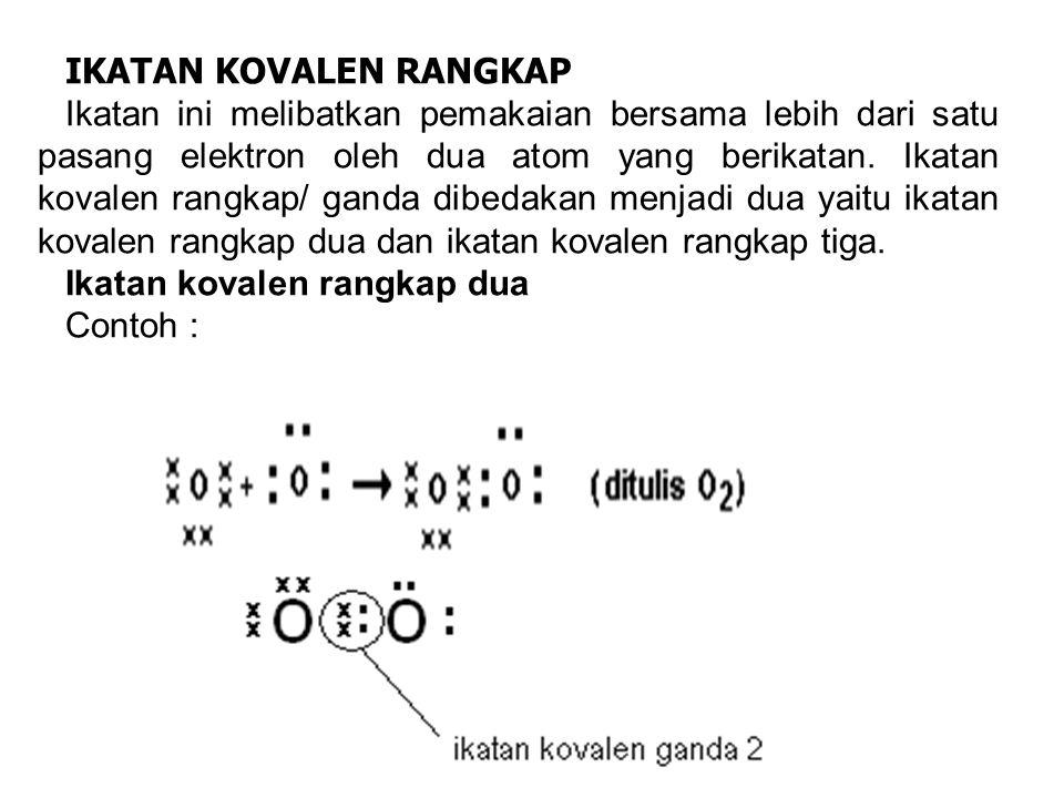 Ikatan antara atom H dan Cl 1 H  1 elektron valensi 1  menangkap 1 elekton 17 Cl  2. 8. 7 elektron valensi 7  menangkap 1 elektrron + H Cl H DUPLE