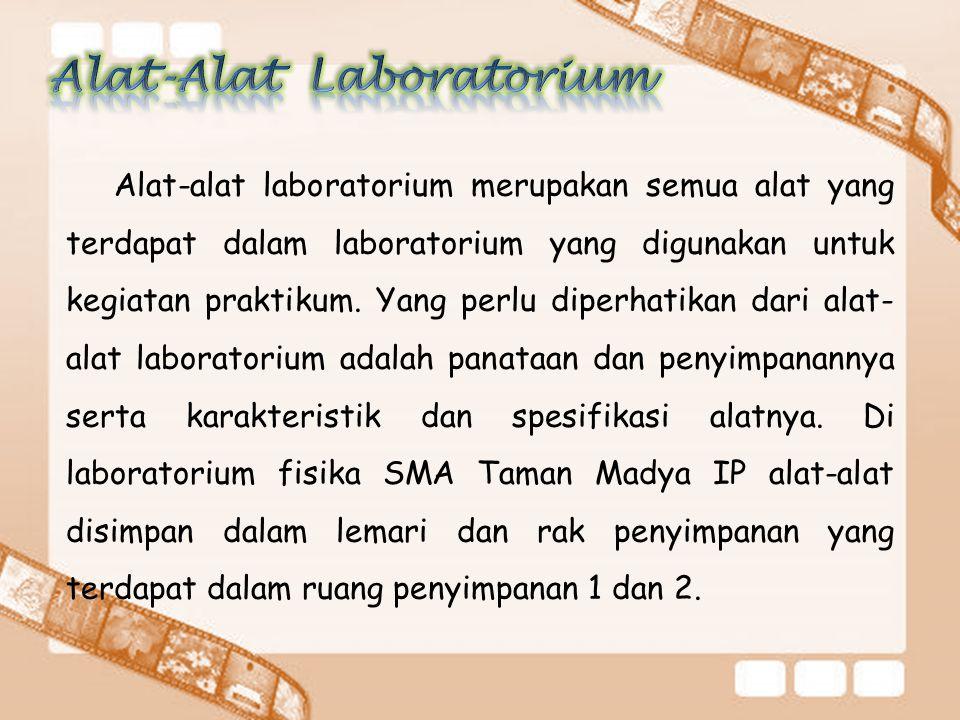 Alat-alat laboratorium merupakan semua alat yang terdapat dalam laboratorium yang digunakan untuk kegiatan praktikum.