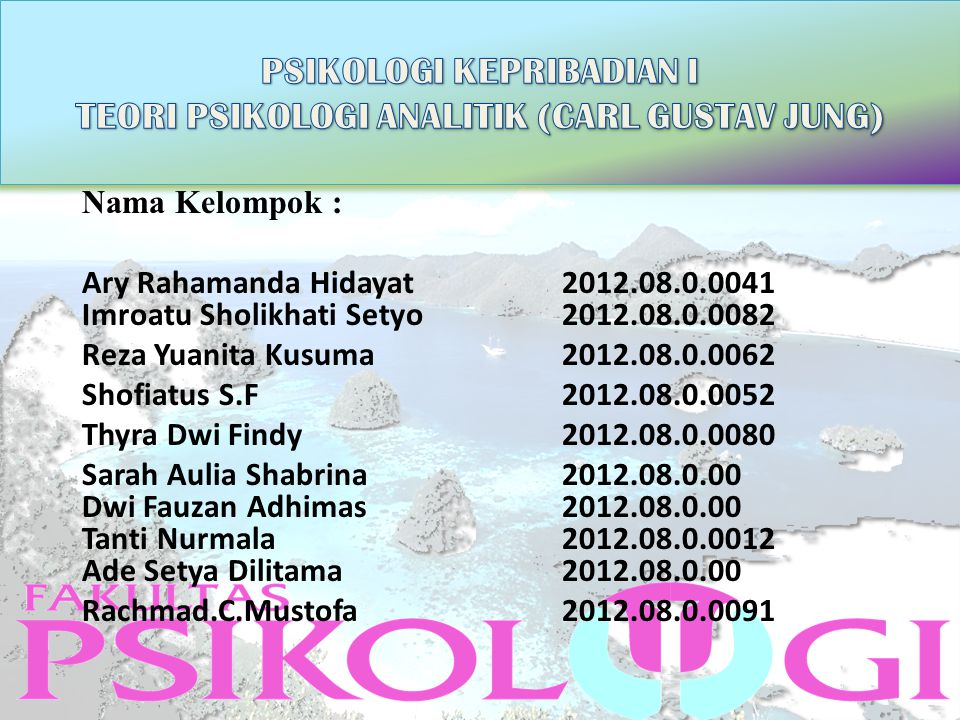 Nama Kelompok : Ary Rahamanda Hidayat2012.08.0.0041 Imroatu Sholikhati Setyo2012.08.0.0082 Reza Yuanita Kusuma2012.08.0.0062 Shofiatus S.F2012.08.0.00