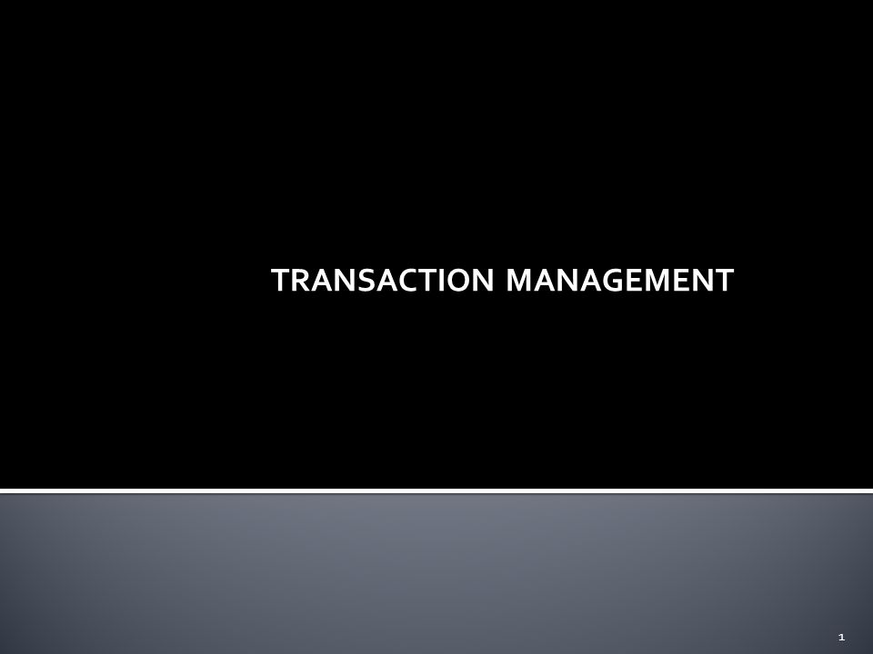 TRANSACTION MANAGEMENT 1