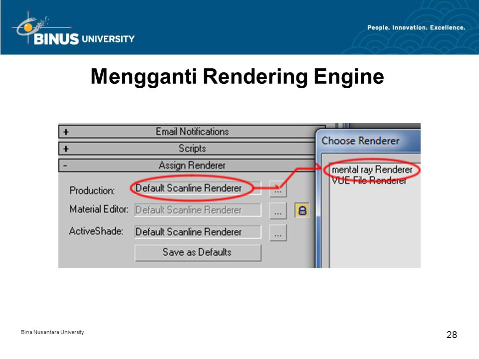 Bina Nusantara University 28 Mengganti Rendering Engine