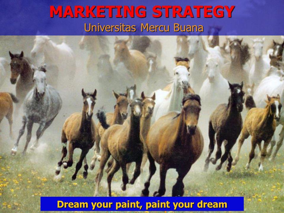 Dream your paint, paint your dream MARKETING STRATEGY Universitas Mercu Buana