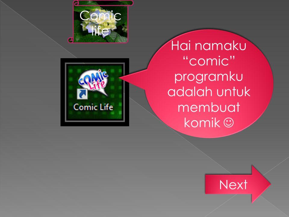 """Hai namaku """"comic"""" programku adalah untuk membuat komik Comic life Next"""